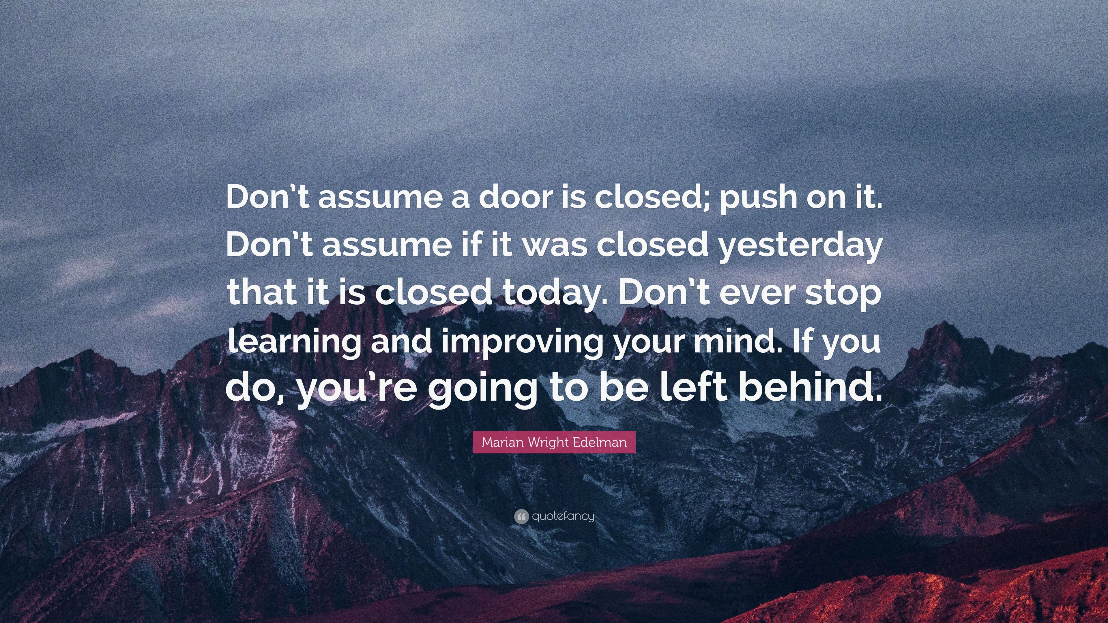 2292466-Marian-Wright-Edelman-Quote-Don-t-assume-a-door-is-closed-push-on